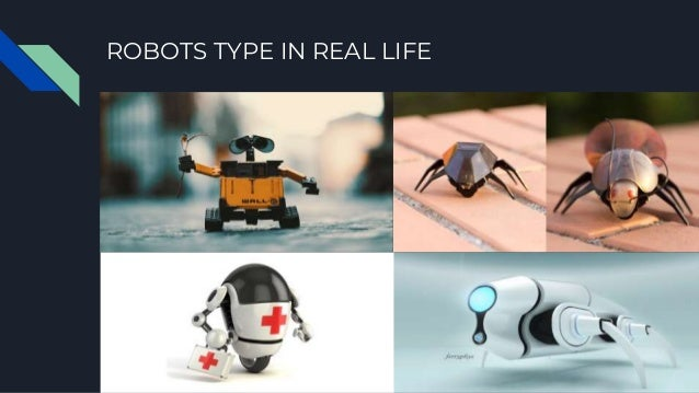 ROBOTS TYPE IN REAL LIFE