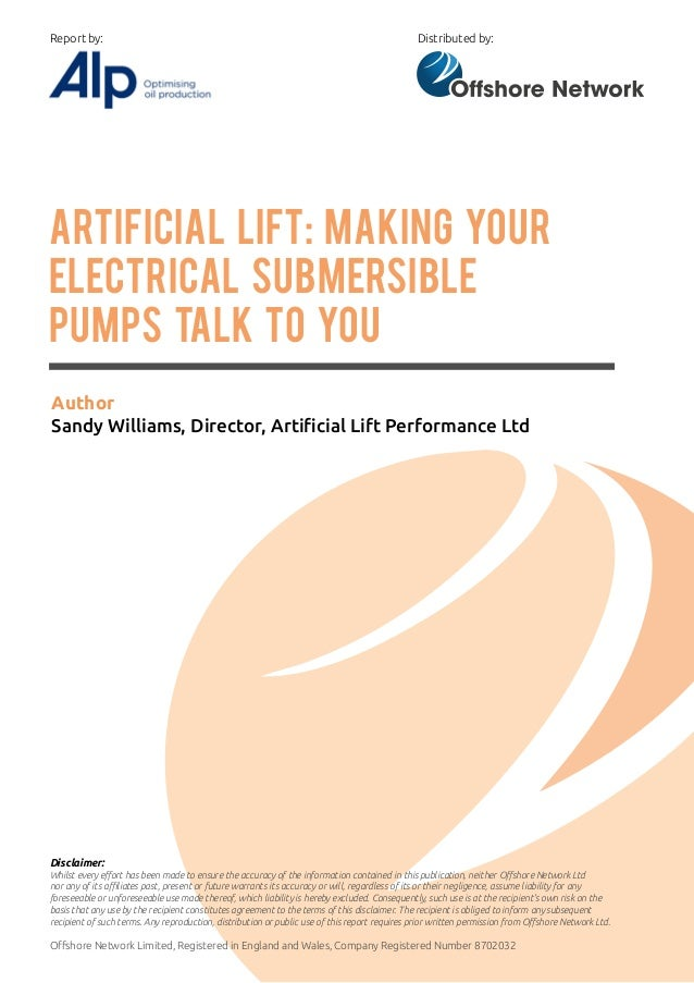 Artificial Lift: Making Your Electrical Submersible Pumps Talk To You Author Sandy Williams, Director, Artificial Lift Per...