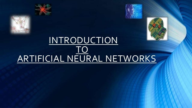 INTRODUCTION            TOARTIFICIAL NEURAL NETWORKS