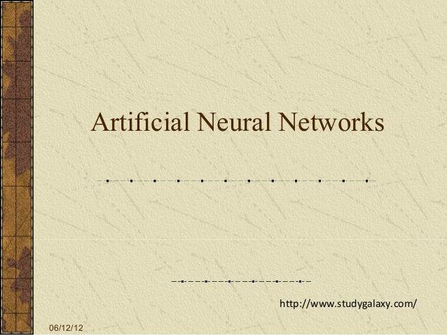 Artificial Neural Networks                           http://www.studygalaxy.com/06/12/12