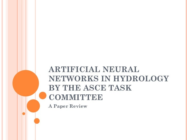 ARTIFICIAL NEURAL NETWORKS IN HYDROLOGY BY THE ASCE TASK COMMITTEE A Paper Review