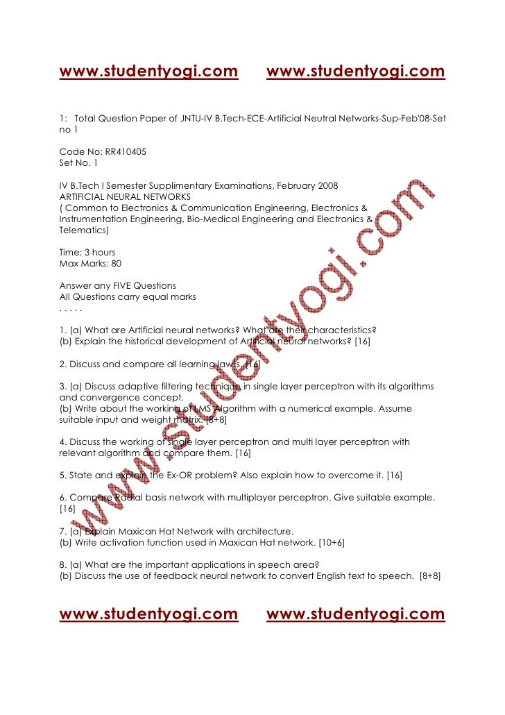 question paper on artificial neural network Here i am looking for the last year question paper of cochin university for b tech  in information technology 7th sem - artificial neural.