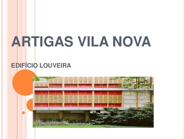 ARTIGAS VILA NOVA EDIFÍCIO LOUVEIRA