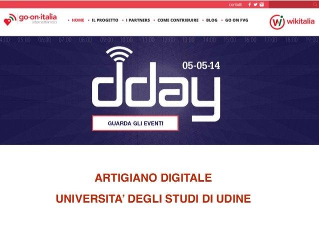 ARTIGIANO DIGITALE! ! UNIVERSITA' DEGLI STUDI DI UDINE