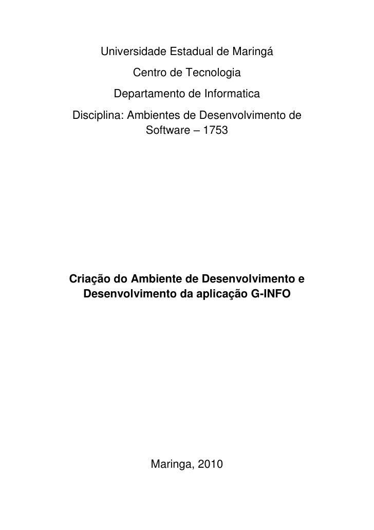 Universidade Estadual de Maringá<br />Centro de Tecnologia<br />Departamento de Informatica<br />Disciplina: Ambientes de ...