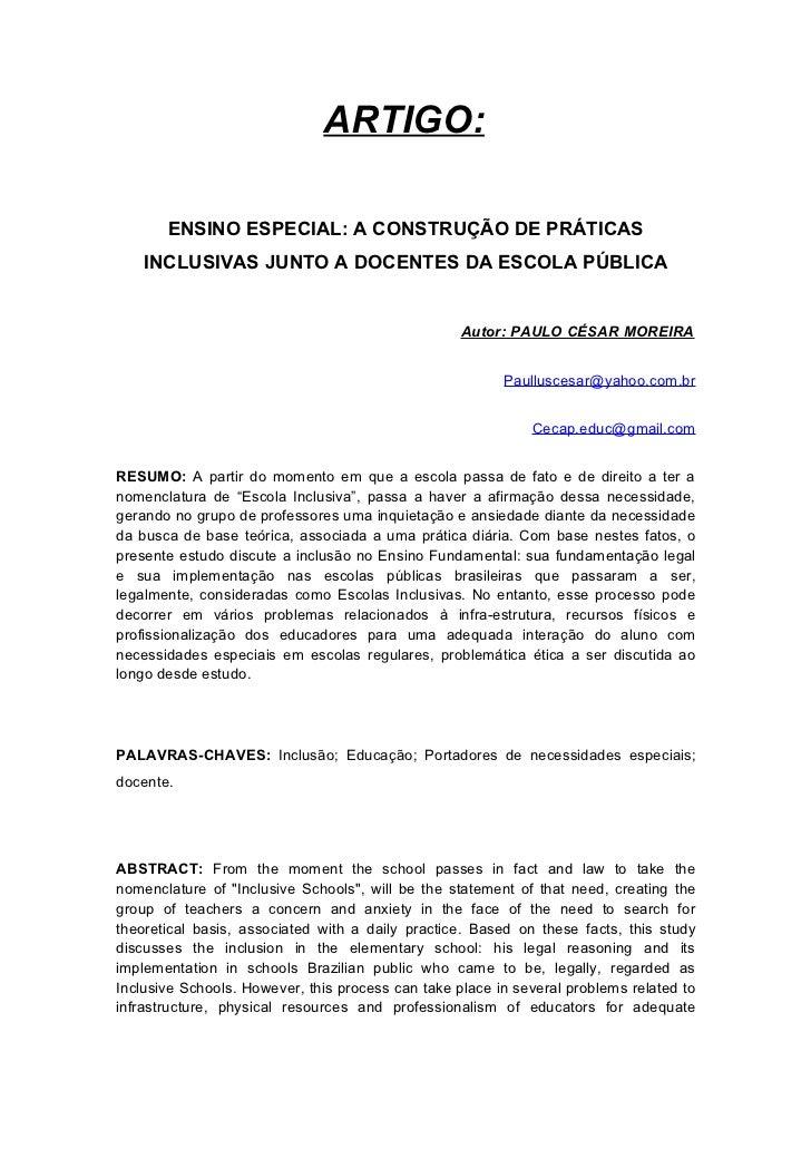 ARTIGO:       ENSINO ESPECIAL: A CONSTRUÇÃO DE PRÁTICAS    INCLUSIVAS JUNTO A DOCENTES DA ESCOLA PÚBLICA                  ...