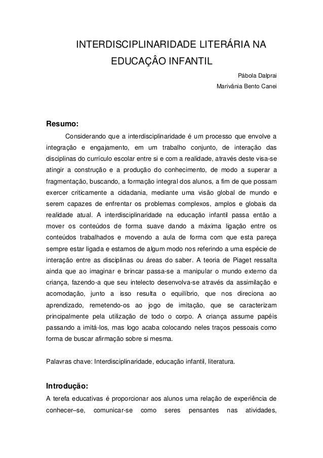 INTERDISCIPLINARIDADE LITERÁRIA NA EDUCAÇÂO INFANTIL Pábola Dalprai Marivânia Bento Canei Resumo: Considerando que a inter...
