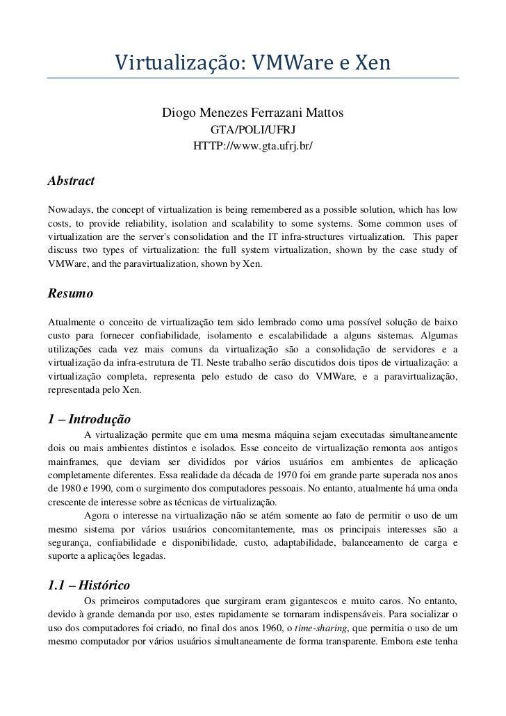 Virtualização: VMWare e Xen                            Diogo Menezes Ferrazani Mattos                                     ...
