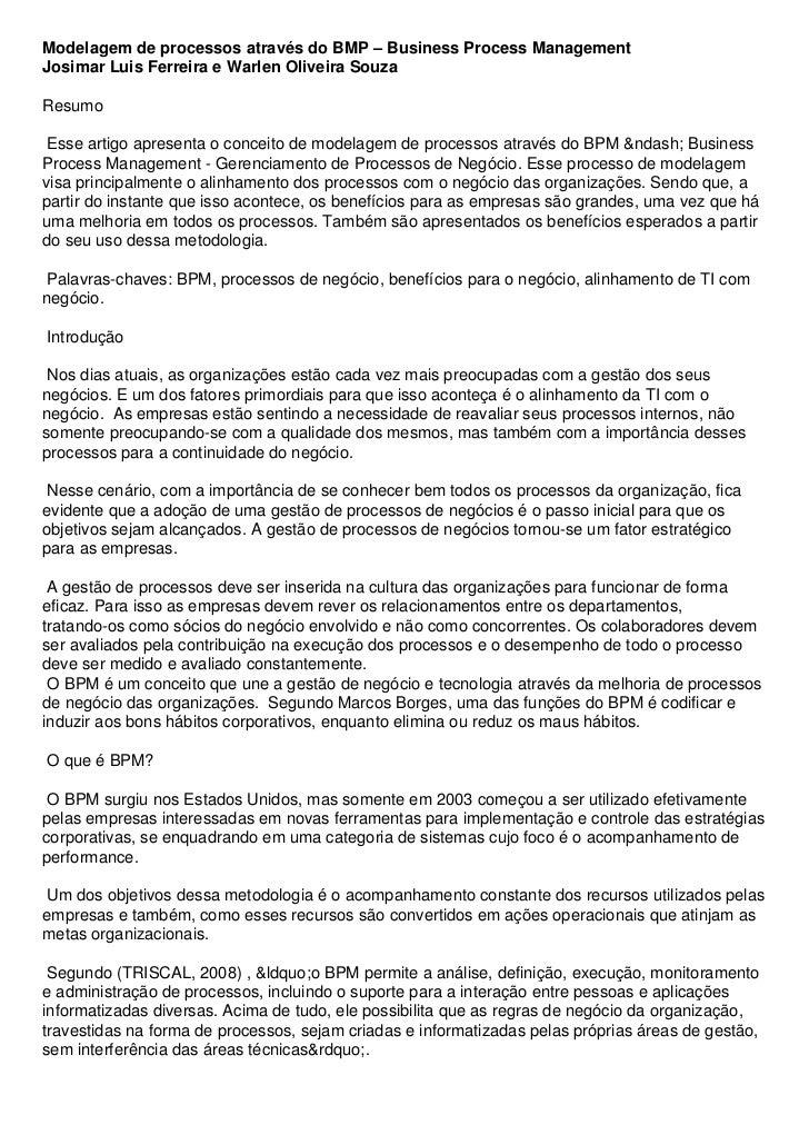 Modelagem de processos através do BMP – Business Process ManagementJosimar Luis Ferreira e Warlen Oliveira SouzaResumo Ess...