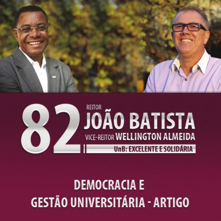 Wellington Almeida*       A Universidade de Brasília começa a debater a escolha de novo reitor. O processo sucessório foi ...
