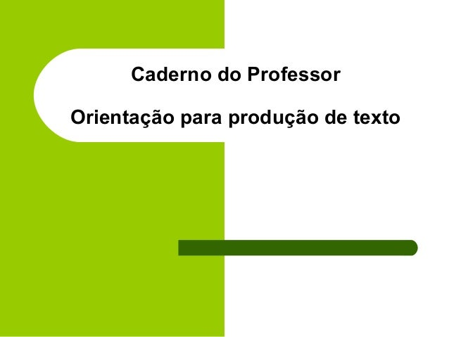 Caderno do ProfessorOrientação para produção de texto