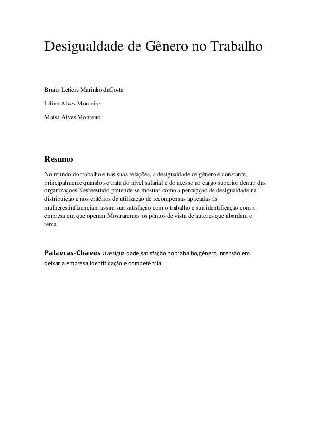 Desigualdade de Gênero no TrabalhoBruna Leticia Marinho daCostaLílian Alves MonteiroMaísa Alves MonteiroResumoNo mundo do ...