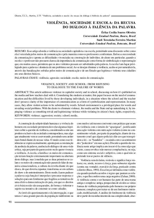 """Oliveira, É.C.S.; Martins, S.T.F """"Violência, sociedade e escola: da recusa do diálogo à falência da palavra""""              ..."""
