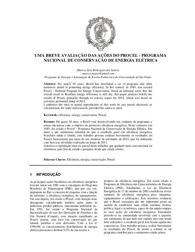 UMA BREVE AVALIAÇÃO DAS AÇÕES DO PROCEL - PROGRAMA NACIONAL DE CONSERVAÇÃO DE ENERGIA ELÉTRICA Marcos José Rodrigues dos S...