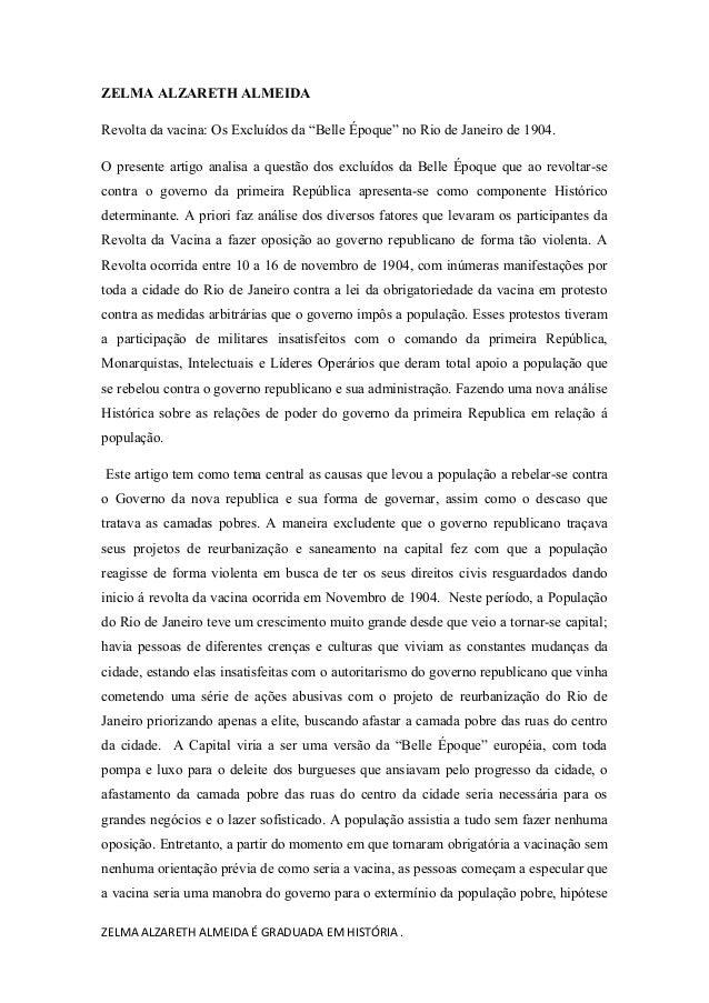 "ZELMA ALZARETH ALMEIDA Revolta da vacina: Os Excluídos da ""Belle Époque"" no Rio de Janeiro de 1904. O presente artigo anal..."