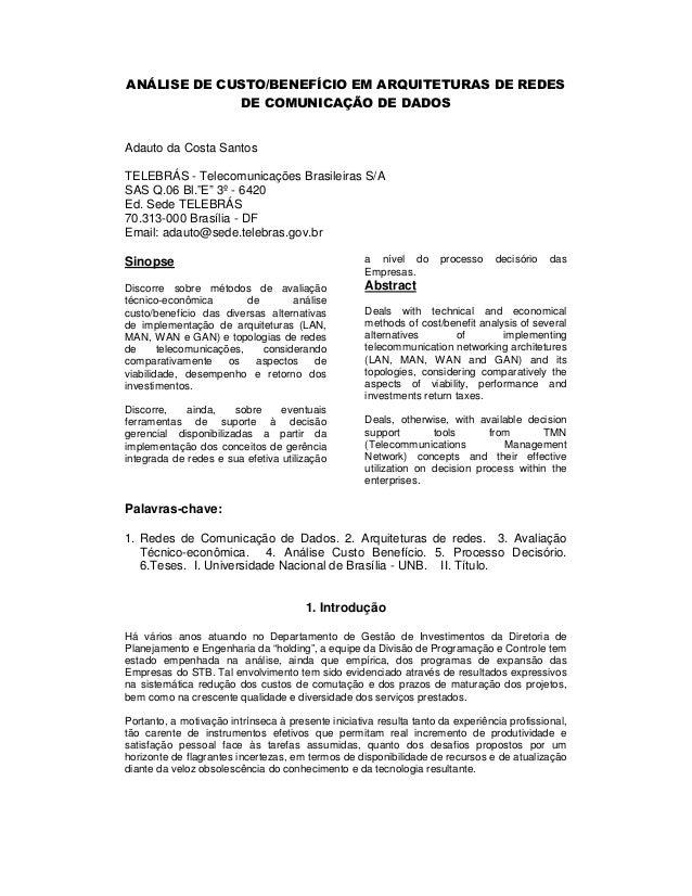 ANÁLISE DE CUSTO/BENEFÍCIO EM ARQUITETURAS DE REDES DE COMUNICAÇÃO DE DADOS Adauto da Costa Santos TELEBRÁS - Telecomunica...