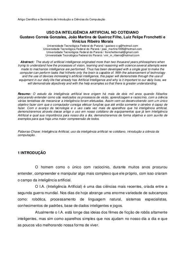 Artigo Cientifico e Seminário de Introdução a Ciências da Computação  USO DA INTELIGÊNCIA ARTIFICIAL NO COTIDIANO Gustavo ...