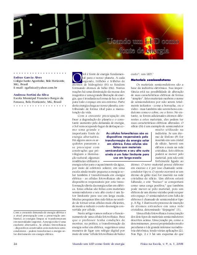 26 Física na Escola, v. 9, n. 1, 2008Usando um LED como fonte de energia ○ ○ ○ ○ ○ ○ ○ ○ ○ ○ ○ ○ ○ ○ ○ ○ ○ ○ ○ ○ ○ ○ ○ ○ ○...