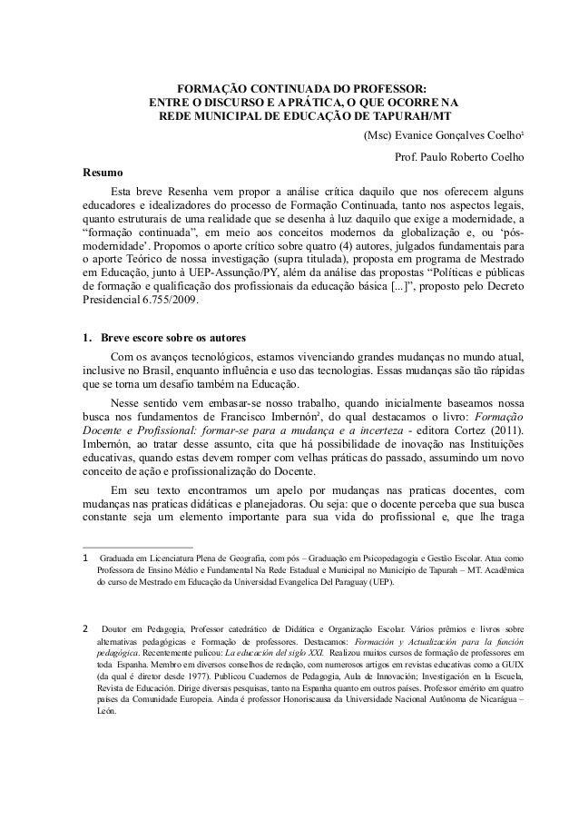 FORMAÇÃO CONTINUADA DO PROFESSOR: ENTRE O DISCURSO E A PRÁTICA, O QUE OCORRE NA REDE MUNICIPAL DE EDUCAÇÃO DE TAPURAH/MT (...