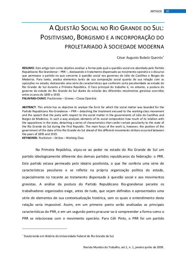 ARTIGOS 97  A QUESTÃO SOCIAL NO RIO GRANDE DO SUL:  POSITIVISMO, BORGISMO E A INCORPORAÇÃO DO  PROLETARIADO À SOCIEDADE MO...