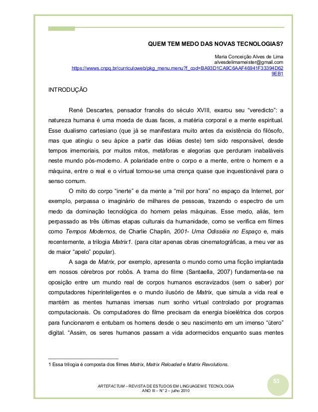53 ARTEFACTUM – REVISTA DE ESTUDOS EM LINGUAGEM E TECNOLOGIA ANO III – N° 2 – julho 2010 QUEM TEM MEDO DAS NOVAS TECNOLOGI...