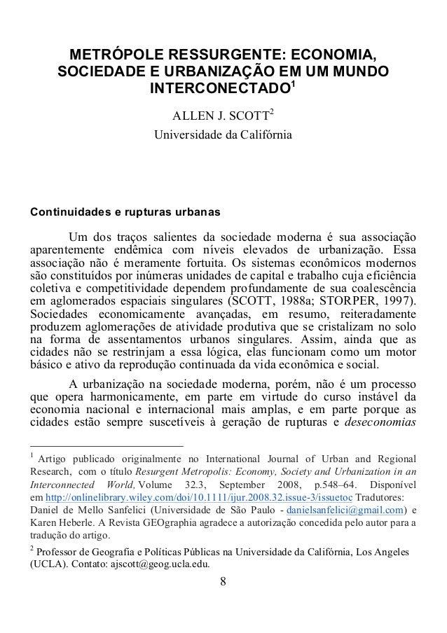8      METRÓPOLE RESSURGENTE: ECONOMIA, SOCIEDADE E URBANIZAÇÃO EM UM MUNDO INTERCONECTADO1 ALLEN J. SCOTT2 Universida...