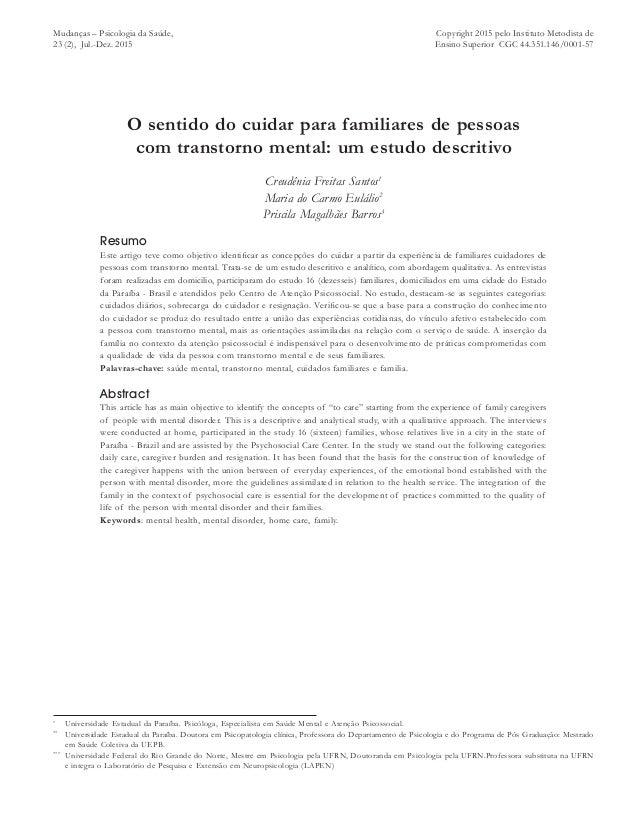 O sentido do cuidar para familiares de pessoas com transtorno mental: um estudo descritivo Creudênia Freitas Santos1 Maria...