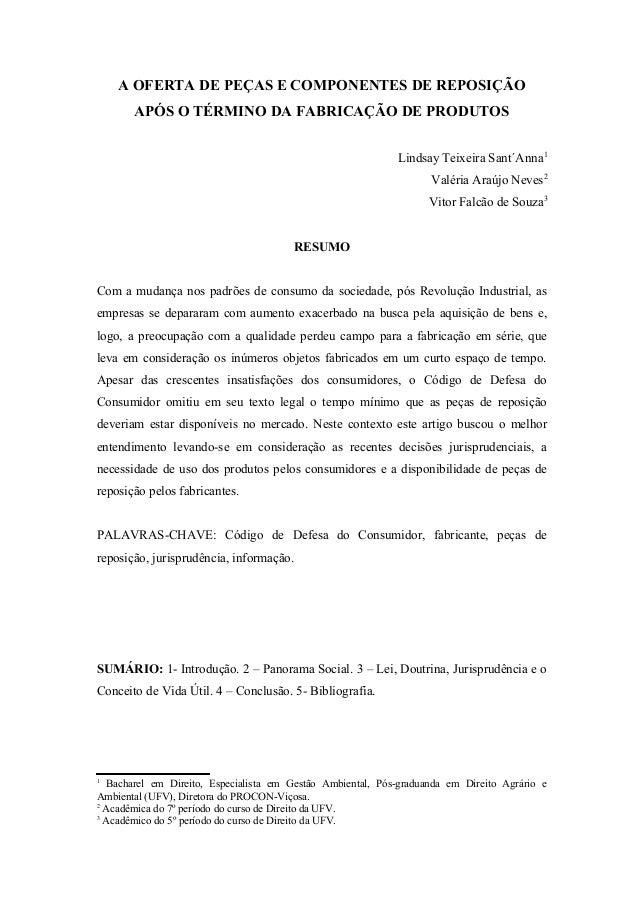 A OFERTA DE PEÇAS E COMPONENTES DE REPOSIÇÃO APÓS O TÉRMINO DA FABRICAÇÃO DE PRODUTOS Lindsay Teixeira Sant´Anna1 Valéria ...