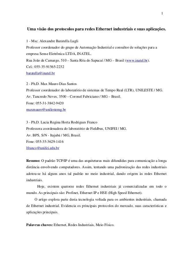 1 Uma visão dos protocolos para redes Ethernet industriais e suas aplicações. 1 - Msc. Alexandre Baratella Lugli Professor...
