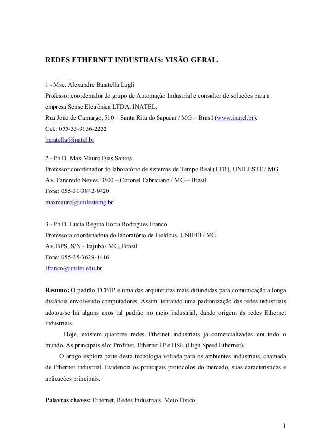 1 REDES ETHERNET INDUSTRAIS: VISÃO GERAL. 1 - Msc. Alexandre Baratella Lugli Professor coordenador do grupo de Automação I...