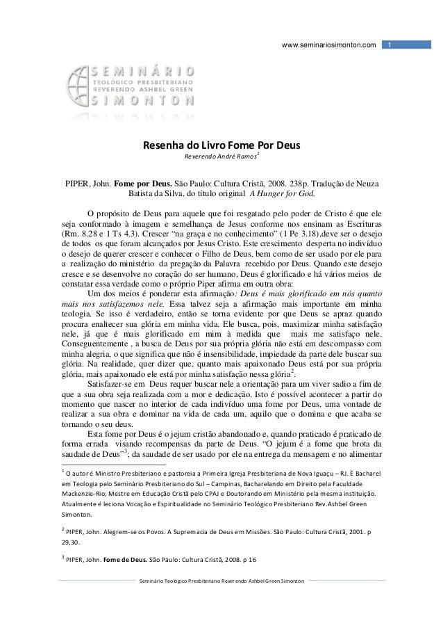 Seminário Teológico Presbiteriano Resenha do PIPER, John. Fome por Deus. Batista da Silva, do título original O propósito ...