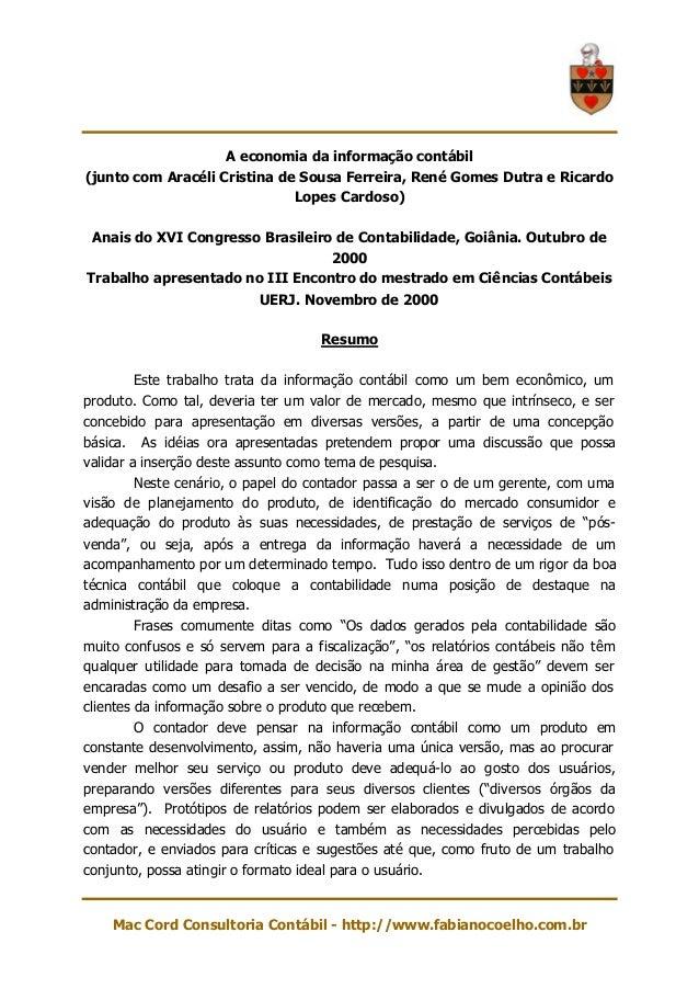 A economia da informação contábil(junto com Aracéli Cristina de Sousa Ferreira, René Gomes Dutra e Ricardo                ...