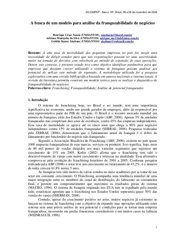 XIII SIMPEP - Bauru, SP, Brasil, 06 a 08 de novembro de 2006 1 A busca de um modelo para análise da franqueabilidade de ne...