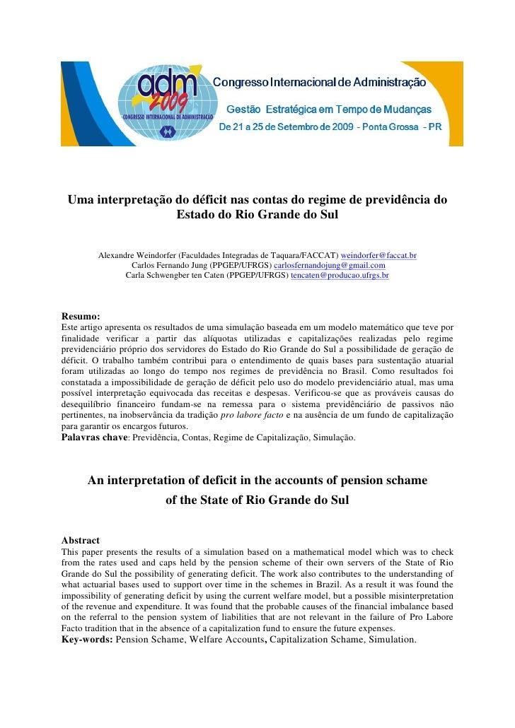 Uma interpretação do déficit nas contas do regime de previdência do                   Estado do Rio Grande do Sul         ...