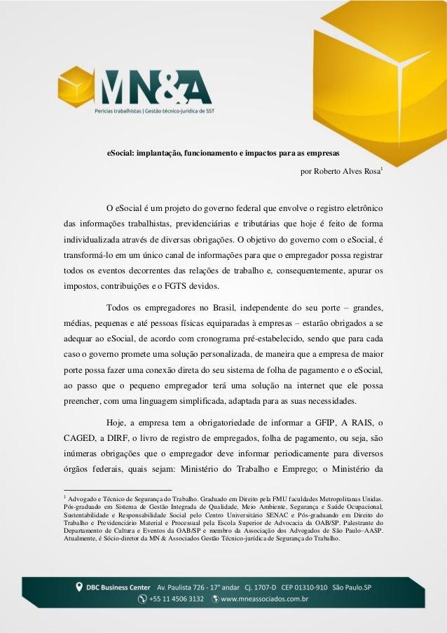 eSocial: implantação, funcionamento e impactos para as empresas por Roberto Alves Rosa1 O eSocial é um projeto do governo ...