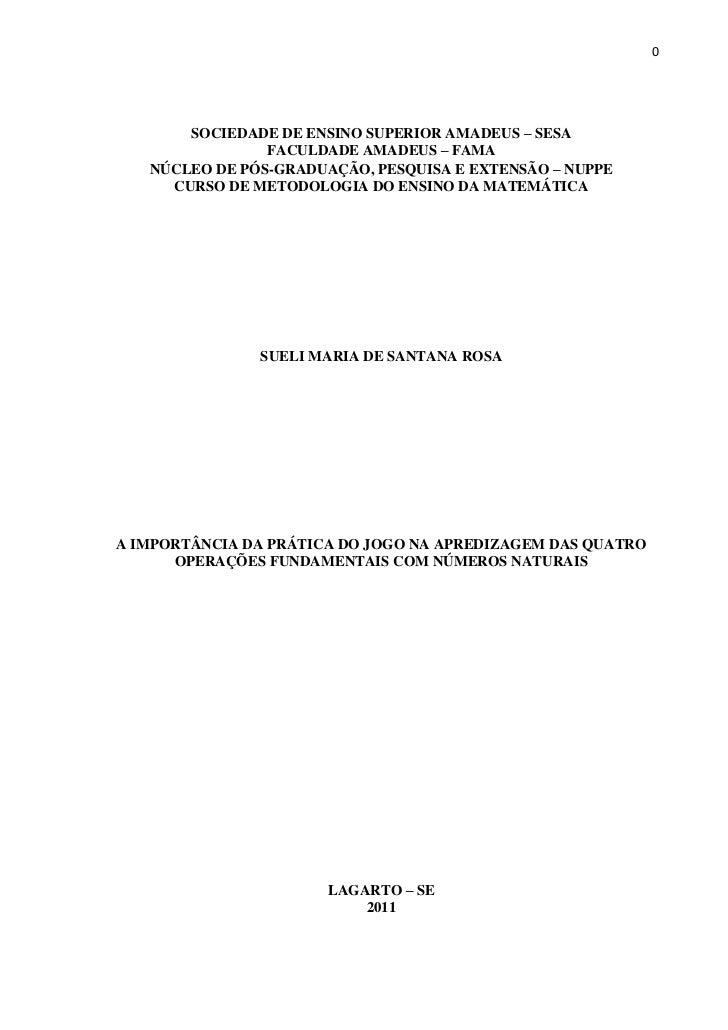 0       SOCIEDADE DE ENSINO SUPERIOR AMADEUS – SESA                FACULDADE AMADEUS – FAMA   NÚCLEO DE PÓS-GRADUAÇÃO, PES...