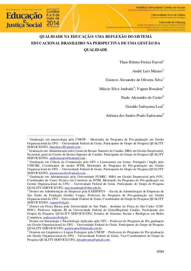 1084 QUALIDADE NA EDUCAÇÃO: UMA REFLEXÃO DO SISTEMA EDUCACIONAL BRASILEIRO NA PERSPECTIVA DE UMA GESTÃO DA QUALIDADE Thais...