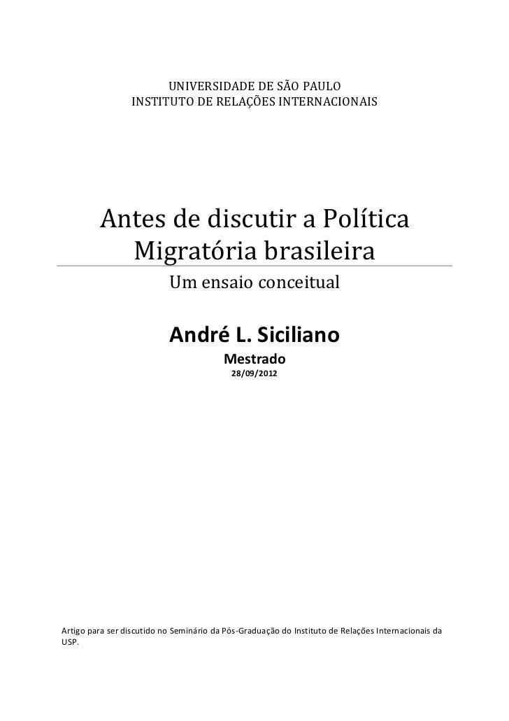 UNIVERSIDADE DE SÃO PAULO                 INSTITUTO DE RELAÇÕES INTERNACIONAIS         Antes de discutir a Política       ...