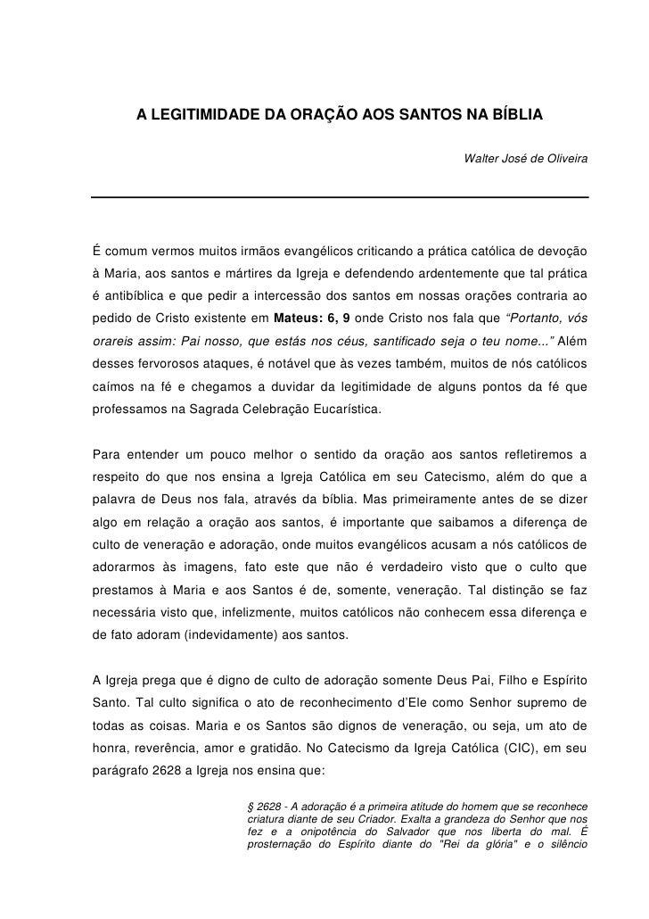 A LEGITIMIDADE DA ORAÇÃO AOS SANTOS NA BÍBLIA                                                                   Walter Jos...