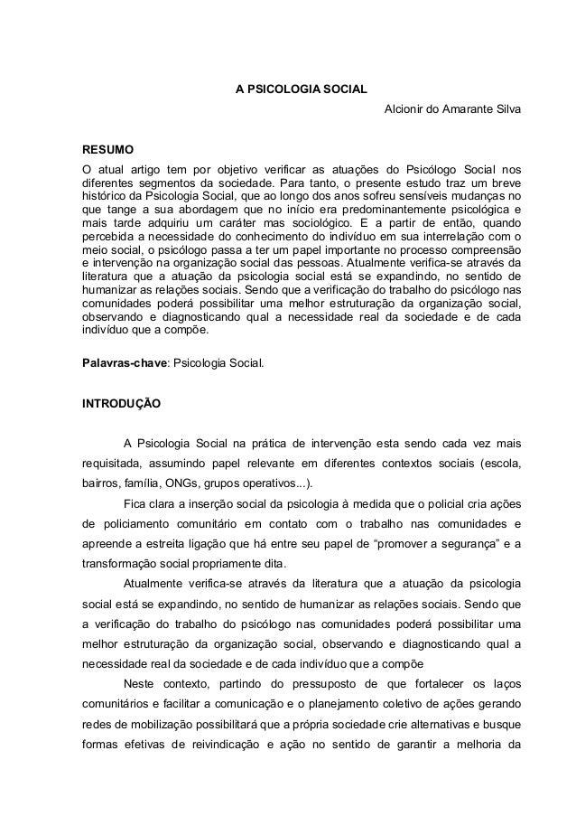 A PSICOLOGIA SOCIAL Alcionir do Amarante Silva RESUMO O atual artigo tem por objetivo verificar as atuações do Psicólogo S...