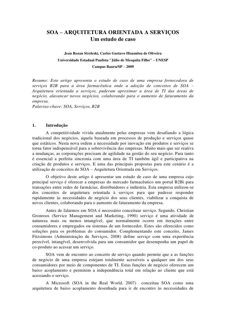 SOA – ARQUITETURA ORIENTADA A SERVIÇOS                     Um estudo de caso                   Jean Rozan Streleski, Carlo...