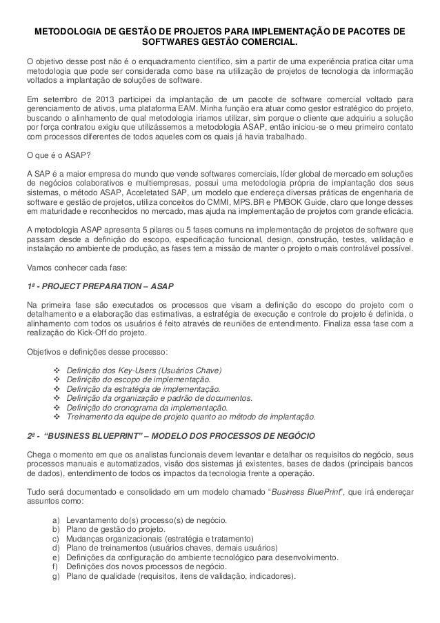 METODOLOGIA DE GESTÃO DE PROJETOS PARA IMPLEMENTAÇÃO DE PACOTES DE SOFTWARES GESTÂO COMERCIAL. O objetivo desse post não é...