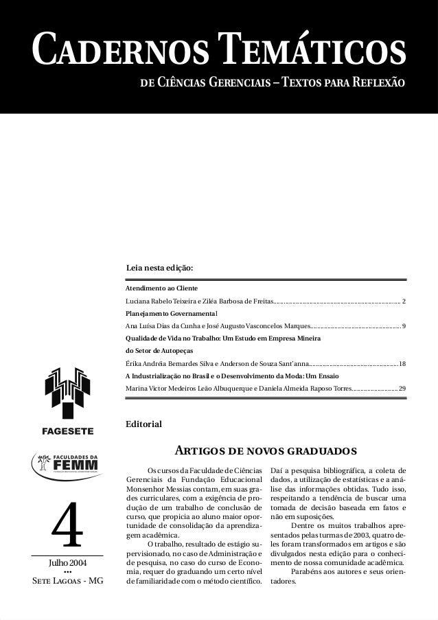 Julho2004•••Sete Lagoas - MG4de Ciências Gerenciais – Textos para ReflexãoCadernos TemáticosOs cursos da Faculdade de Ciên...