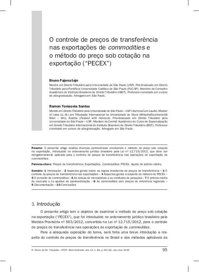 95R. Fórum de Dir. Tributário – RFDT | Belo Horizonte, ano 14, n. 84, p. 95-122, nov./dez. 2016 O controle de preços de tr...