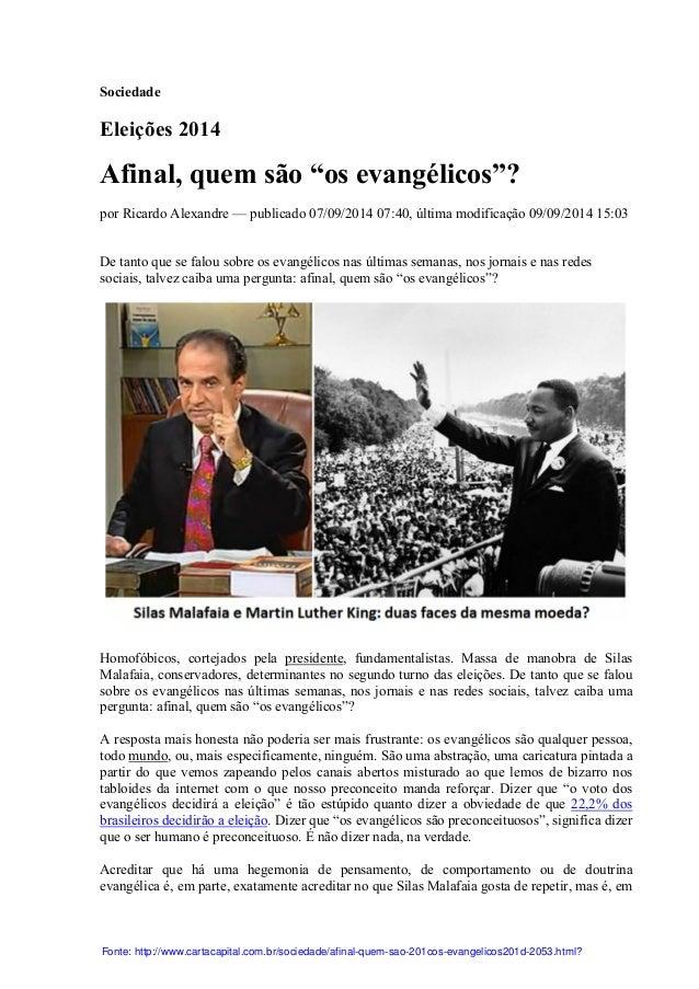 """Sociedade  Eleições 2014  Afinal, quem são """"os evangélicos""""?  por Ricardo Alexandre — publicado 07/09/2014 07:40, última m..."""