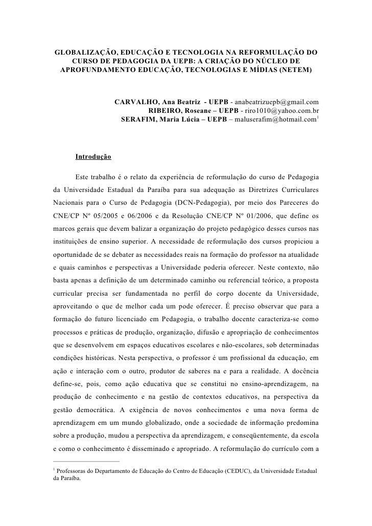 GLOBALIZAÇÃO, EDUCAÇÃO E TECNOLOGIA NA REFORMULAÇÃO DO    CURSO DE PEDAGOGIA DA UEPB: A CRIAÇÃO DO NÚCLEO DE  APROFUNDAMEN...