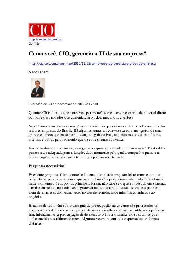 http://www.cio.com.br Opinião Como você, CIO, gerencia a TI de sua empresa? (http://cio.uol.com.br/opiniao/2010/11/25/como...
