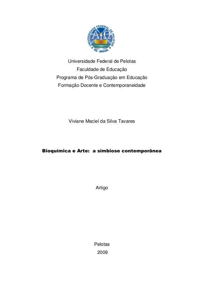 Universidade Federal de Pelotas Faculdade de Educação Programa de Pós-Graduação em Educação Formação Docente e Contemporan...