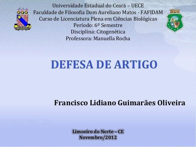 Universidade Estadual do Ceará – UECEFaculdade de Filosofia Dom Aureliano Matos - FAFIDAMCurso de Licenciatura Plena em Ci...