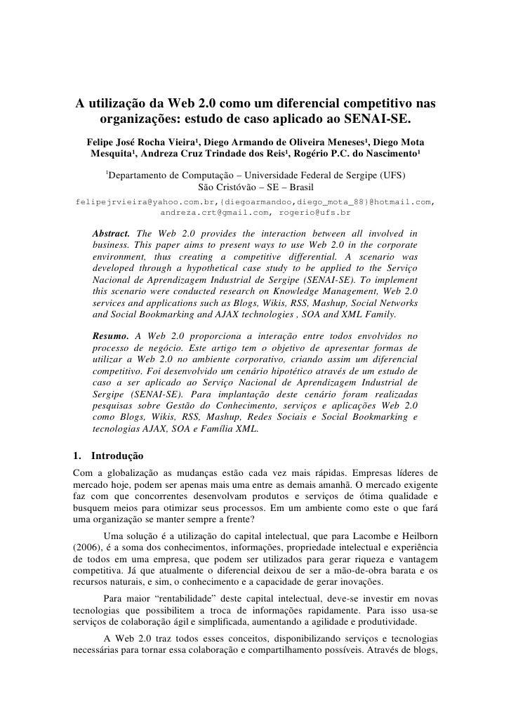 AutilizaçãodaWeb2.0comoumdiferencialcompetitivonas     organizações:estudodecasoaplicadoaoSENAISE.    Fel...